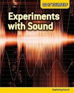 Experiments with Sound: Explaining Sound - Chris Oxlade