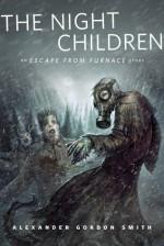 The Night Children - Alexander Gordon Smith