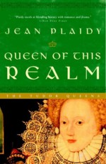 Queen of This Realm: The Tudor Queens - Jean Plaidy