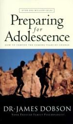 Preparing for Adolescence - James C. Dobson