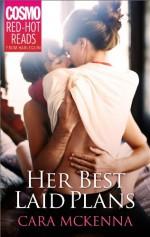 Her Best Laid Plans - Cara McKenna
