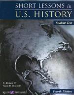 Short Lessons in U.S. History: Student Book - E. Richard Churchill, Linda R. Churchill
