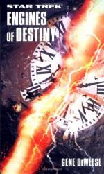 Engines of Destiny - Gene DeWeese