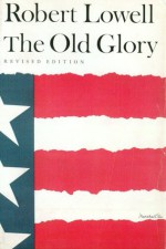The Old Glory: Endecott and the Red Cross; My Kinsman, Major Molineux; and Benito Cereno - Robert Lowell, Jonathan Miller, Robert Brustein