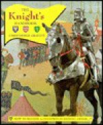 The Knight's Handbook: How to Become a Champion in Shining Armor - Christopher Gravett