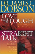Dobson 2-in-1: Love Must Be Tough/straight Talk - James C. Dobson