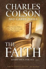 The Faith Participant's Guide: Six Sessions - Charles Colson, Garry Poole
