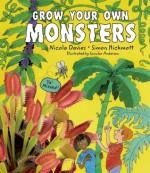 Grow Your Own Monsters - Nicola Davies, Simon Hickmott, Scoular Anderson
