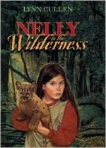 Nelly in the Wilderness - Lynn Cullen