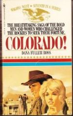 Colorado! - Dana Fuller Ross