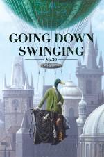Going Down Swinging No. 30 - Lisa Greenaway, Grant Caldwell, David Prater, Kevin Brophy, Ian Ferrier, Ian Daley, Nathan Curnow, Ella Holcombe, Myron Lysenko, Cristin O'Keefe Aptowicz