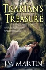 Tisarian's Treasure - J.M. Martin, Julie Dillon
