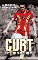 Curt: The Alan Curtis Story - Alan Curtis, Tim Johnson, Stuart Sprake