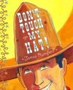 Don't Touch My Hat - James Rumford