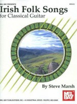 Irish Folk Songs for Classical Guitar - Steve Marsh