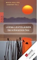 Im schwarzen See: Maria Kallios siebter Fall (German Edition) - Leena Lehtolainen, Gabriele Schrey-Vasara