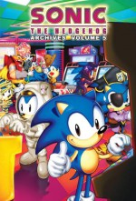 Sonic The Hedgehog Archives: Volume 5 - Archie Comics, Patrick Spaziante, Tracey Yardley, Sonic Scribes