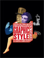 Graphic Style: From Victorian to Digital - Seymour Chwast, Seymour Chwast