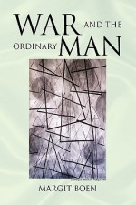 War and the Ordinary Man World War II - Margit Boen