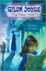Gilda Joyce: The Dead Drop - Jennifer Allison