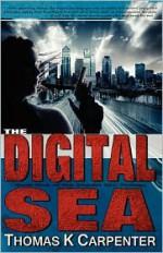 The Digital Sea - Thomas K. Carpenter