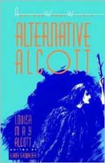 Alternative Alcott (The American Women Writers) - Louisa May Alcott, Elaine Showalter