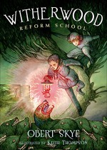 Witherwood Reform School - Obert Skye, Keith Thompson