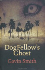 Dogfellow's Ghost - Gavin Smith