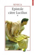 Epistole catre Lucilius, volumul II (cartile XI-XII) (Romanian Edition) - Seneca