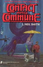 Contact and Commune - L. Neil Smith