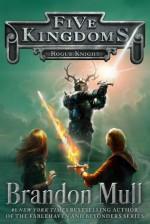 The Rogue Knight - Brandon Mull