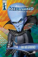 Megamind: I Am Megamind - Sierra Harimann, Mada Design Staff, MADA Design