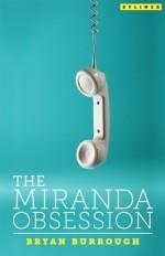 The Miranda Obsession - Bryan Burrough