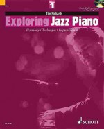 Exploring Jazz Piano - Volume 1 (The Schott Pop Styles Series) - Tim Richards