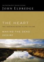 Heart 2 In 1 Omnibus: Waking The Dead And Desire - John Eldredge