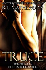 Truce (Neighbor from Hell #4) - R.L. Mathewson