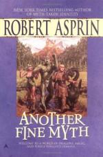 Another Fine Myth - Robert Lynn Asprin