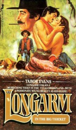Longarm in the Big Thicket - Tabor Evans