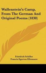 Wallenstein's Camp, from the German and Original Poems (1830) - Friedrich von Schiller, Francis Egerton