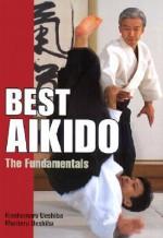 Best Aikido: The Fundamentals (Illustrated Japanese Classics) - Kisshomaru Ueshiba, Moriteru Ueshiba