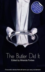 The Butler Did It: A Collection of Five Erotic Stories - Roger Frank Selby, Dakota Rebel, Carmel Lockyer