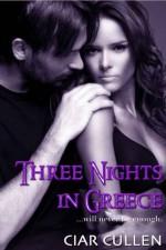 Three Nights in Greece - Ciar Cullen