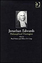 Jonathan Edwards: Philosophical Theologian - Paul Helm