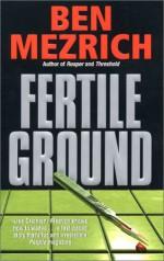 Fertile Ground - Ben Mezrich