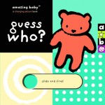 Amazing Baby: Guess Who? - Mike Jolley, Mike Jolley, Emma Dodd