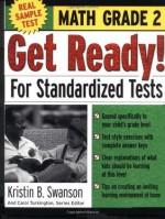 Get Ready! For Standardized Tests : Math Grade 2 (Get Ready for Standardized Tests Series) - Kristin Swanson, Carol Turkington
