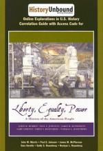 HistoryUnbound: Interactive Explorations in History for Murrin/Johnson/McPherson/Gerstle/Rosenberg/Rosenberg's Liberty, Equality, and Power: A History of the American People, Volume I, 4th - John M. Murrin, James M. McPherson, Paul E. Johnson