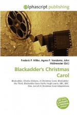 Blackadder's Christmas Carol - Agnes F. Vandome, John McBrewster, Sam B Miller II