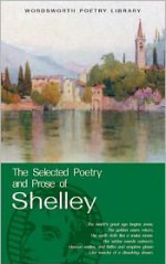 Selected Poetry and Prose - Percy Bysshe Shelley