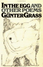 In the Egg and Other Poems (Harvest Book ; 352) - Günter Grass